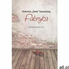 Fabryka - Iwanicka - książka (308 str.) - ogłoszenia A6.pl