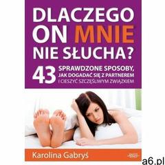 Dlaczego on mnie nie słucha? - Karolina Gabryś - książka (2014) - ogłoszenia A6.pl