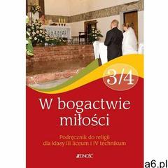 Religia. W bogactwie miłości. Klasa 3 i 4. Podręcznik - szkoła ponadgimnazjalna (9788379710713) - ogłoszenia A6.pl