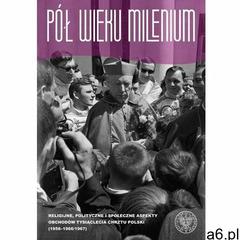 Pół wieku Milenium (9788380984233) - ogłoszenia A6.pl