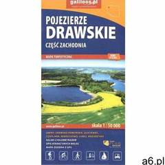 Pojezierze drawskie część zachodnia galileos (wyd. 2020) - praca zbiorowa, praca zbiorowa - ogłoszenia A6.pl