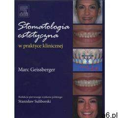 Stomatologia estetyczna w praktyce klinicznej, Geissberger,S. Suliborski - ogłoszenia A6.pl