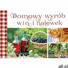 Domowy wybór alkoholi - praca zbiorowa, praca zbiorowa - ogłoszenia A6.pl