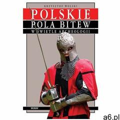 Polskie Pola Bitew w Świetle Archeologii (2008) - ogłoszenia A6.pl