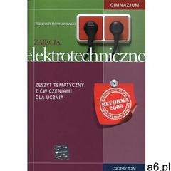 Zajęcia elektrotechniczne zeszyt tematyczny z ćwiczeniami dla ucznia, Hermanowski, Wojciech - ogłoszenia A6.pl
