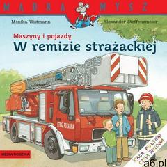 Mądra Mysz. Maszyny i pojazdy. W remizie strażackiej - Monika Wittmann - książka - ogłoszenia A6.pl