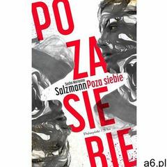 Poza siebie- bezpłatny odbiór zamówień w Krakowie (płatność gotówką lub kartą)., Sasha Marianna Salz - ogłoszenia A6.pl