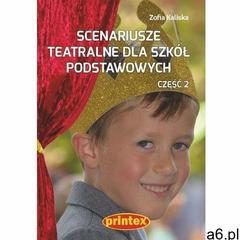 Scenariusze teatralne dla szkół podstawowych Część 2 - Kaliska Zofia - książka (9788361372608) - ogłoszenia A6.pl