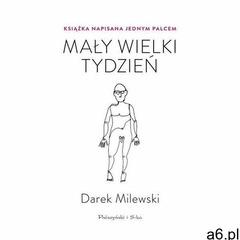 Mały wielki tydzień. Książka napisana jednym palcem - Milewski Darek - książka (9788381692847) - ogłoszenia A6.pl