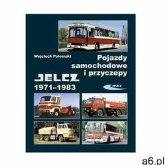 Pojazdy samochodowe i przyczepy. Jelcz 1971-1983 Połomski Wojciech, Wojciech Połomski - ogłoszenia A6.pl