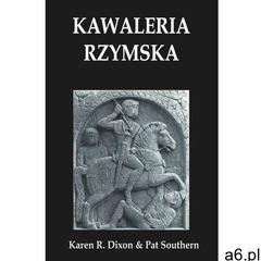 Kawaleria rzymska- bezpłatny odbiór zamówień w Krakowie (płatność gotówką lub kartą). (9788378896814 - ogłoszenia A6.pl