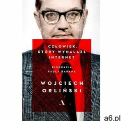 Człowiek który wynalazł internet.. Biografia Paula Barana - Orliński Wojciech - książka (97883268293 - ogłoszenia A6.pl