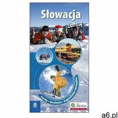 Słowacja zimą. Narty. Kuchnia. Kąpieliska termalne. Wydanie 3 - praca zbiorowa - książka (9788375600 - ogłoszenia A6.pl