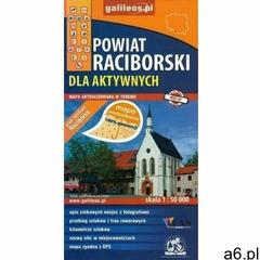 Mapa dla akt. wodoodporna - Powiat Raciborski - praca zbiotowa - książka (9788366151055) - ogłoszenia A6.pl
