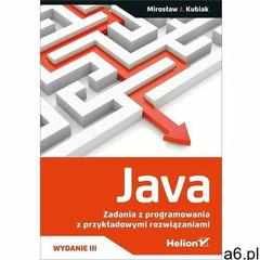 Java Zadania z programowania z przykładowymi rozwiązaniami - Kubiak Mirosław J. - książka (978832836 - ogłoszenia A6.pl