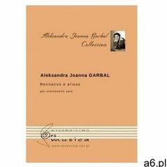 Recitativo e arioso na wiolonczelę - Aleksandra Joanna Garbal - książka (9790801566706) - ogłoszenia A6.pl