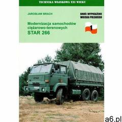 Modernizacja samochodów ciężarowo-terenowych star 266 - jarosław brach (9788373392694) - ogłoszenia A6.pl