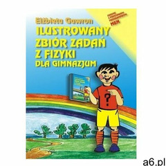 Ilustrowany zbiór zadań z fizyki dla gimnazjum Elżbieta Gawron (9788387602567) - ogłoszenia A6.pl