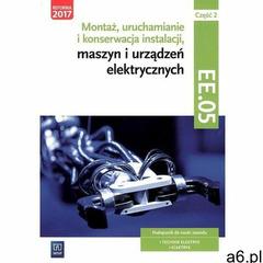 Montaż, uruchamianie i konserwacja inst. cz2 EE.05 (9788302172007) - ogłoszenia A6.pl