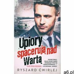 Upiory spacerują nad Wartą- bezpłatny odbiór zamówień w Krakowie (płatność gotówką lub kartą). - ogłoszenia A6.pl