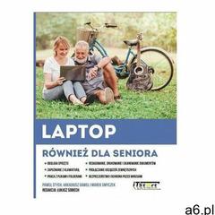 Laptop również dla seniora- bezpłatny odbiór zamówień w Krakowie (płatność gotówką lub kartą). (399  - ogłoszenia A6.pl