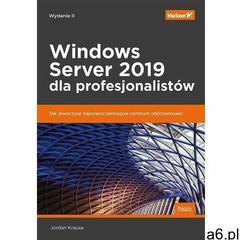 Windows Server 2019 dla profesjonalistów - Krause Jordan - książka (9788328364851) - ogłoszenia A6.pl