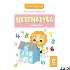 Matematyka i domki dla lalek. Poziom C (5-6 lat) Natalia Berlik (ilustr.), Katarzyna Trojańska. (978 - ogłoszenia A6.pl