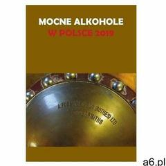 Mocne alkohole w Polsce 2019- bezpłatny odbiór zamówień w Krakowie (płatność gotówką lub kartą). (97 - ogłoszenia A6.pl