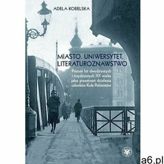Miasto. Uniwersytet. Literaturoznawstwo. - Adela Kobelska - ebook - ogłoszenia A6.pl