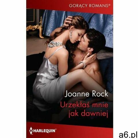 Urzekłaś mnie jak dawniej - Joanne Rock - ebook - 1