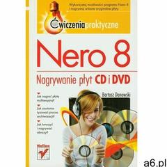 Nero 8 Nagrywanie płyt CD i DVD. Ćwiczenia praktyczne - Danowski Bartosz - książka (9788324615773) - ogłoszenia A6.pl