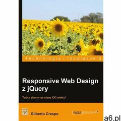 Responsive Web Design z jQuery - Wysyłka od 3,99 - porównuj ceny z wysyłką (9788324691869) - ogłoszenia A6.pl