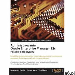 Administrowanie Oracle Enterprise Manager 12c - ogłoszenia A6.pl