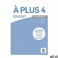 A Plus 4 Poradnik metodyczny B1 LEKTORKLETT (9788416347926) - ogłoszenia A6.pl