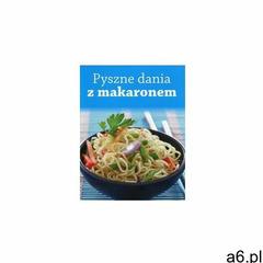 Pyszne dania z makaronem - (2017) - ogłoszenia A6.pl