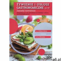 Żywienie i usługi gastronomiczne cz. 6. Zasady żywienia - ogłoszenia A6.pl