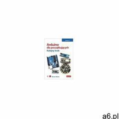 Arduino dla początkujących. kolejny krok. wydanie ii (9788328372719) - ogłoszenia A6.pl