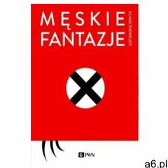Męskie fantazje, Wydawnictwo Naukowe Pwn - ogłoszenia A6.pl