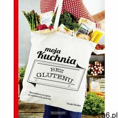 Moja kuchnia bez glutenu (140 str.) - ogłoszenia A6.pl