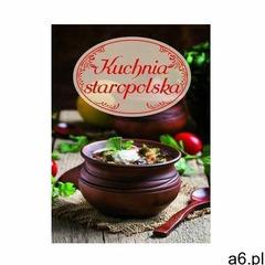 Kuchnia staropolska - Praca zbiorowa (9788327480347) - ogłoszenia A6.pl