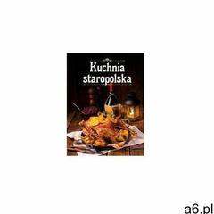 Kuchnia staropolska, oprawa twarda - ogłoszenia A6.pl