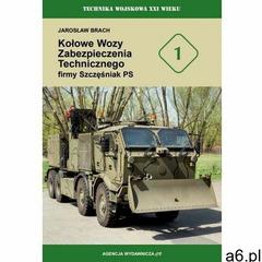 Kołowe wozy zabezpieczenia technicznego firmy.. - Jarosław Brach - książka (9788373392700) - ogłoszenia A6.pl