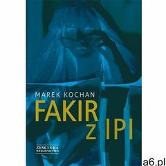 Fakir z Ipi - Kochan Marek - książka (9788377852354) - ogłoszenia A6.pl