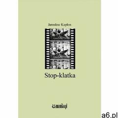 Stop-klatka - Kapłon Jarosław - książka - ogłoszenia A6.pl