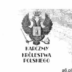 Karczmy Królestwa Polskiego - ogłoszenia A6.pl