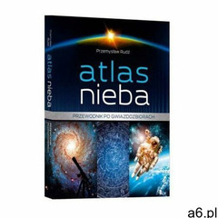 Atlas nieba. Przewodnik po gwiazdozbiorach Przemysław Rudź (2018) - ogłoszenia A6.pl
