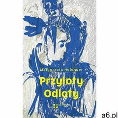 Przyloty Odloty - Holender Małgorzata - książka (134 str.) - ogłoszenia A6.pl