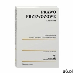 Prawo przewozowe. komentarz - krzysztof wesołowski, daniel dąbrowski, dorota ambrożuk (pdf) (9788381 - ogłoszenia A6.pl