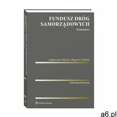 Fundusz dróg samorządowych. komentarz - zbigniew ofiarski, małgorzata izabela ofiarska (pdf) (978838 - ogłoszenia A6.pl