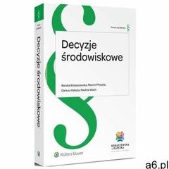 Decyzje środowiskowe - renata robaszewska, marcin płoszka, dariusz kałuża, paulina wach (pdf) - ogłoszenia A6.pl